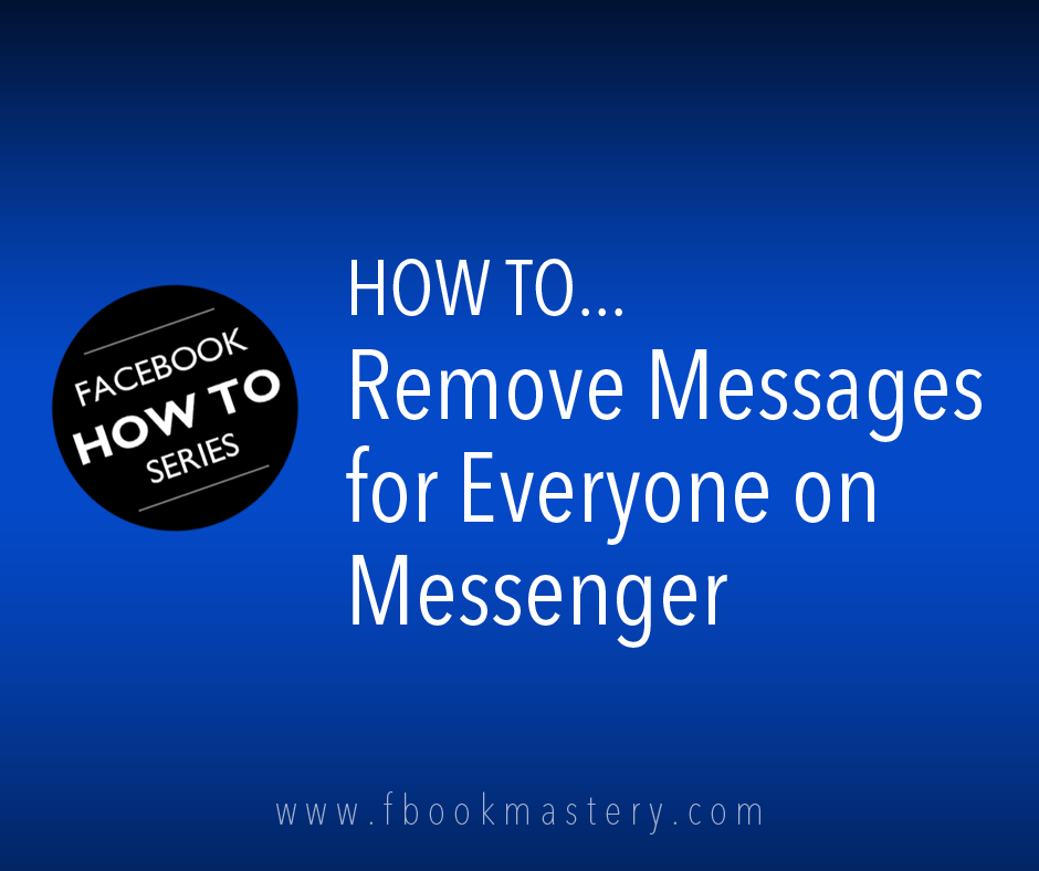 How to Remove Messages for Everyone on Messenger