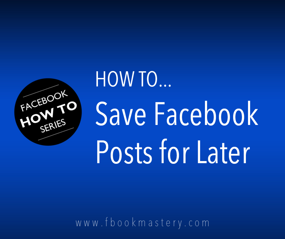 How to Save Posts for Later