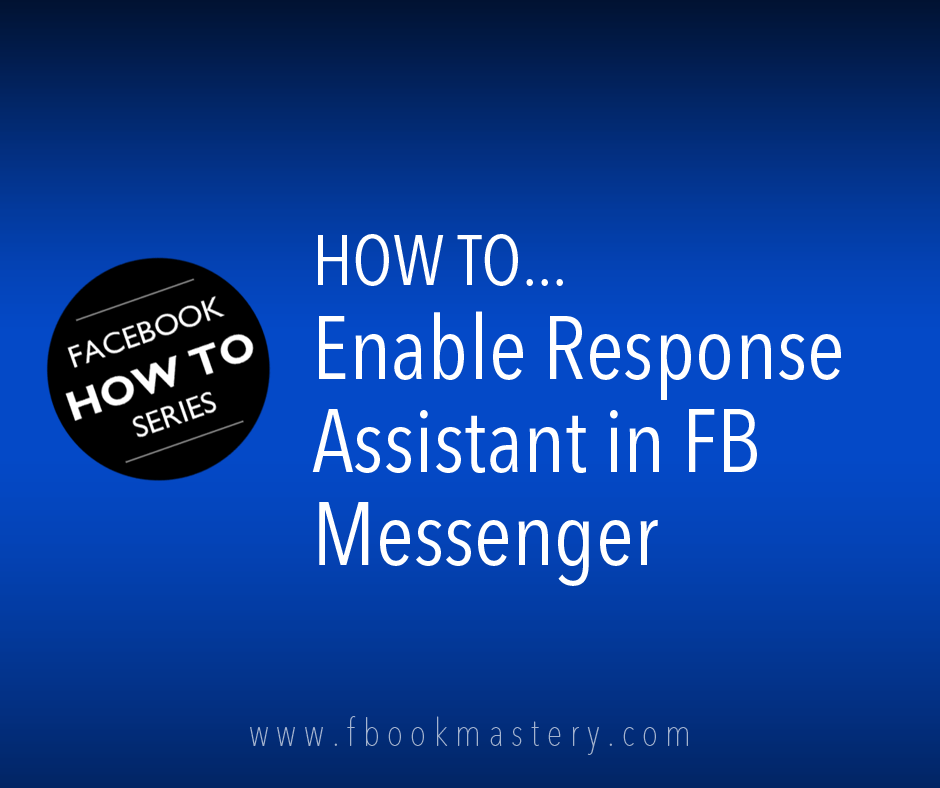 How to Enable Response Assistant in FB Messenger