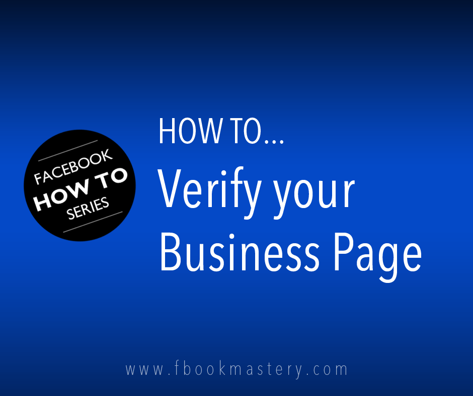 How to Verify your Business Page - FB Mastery