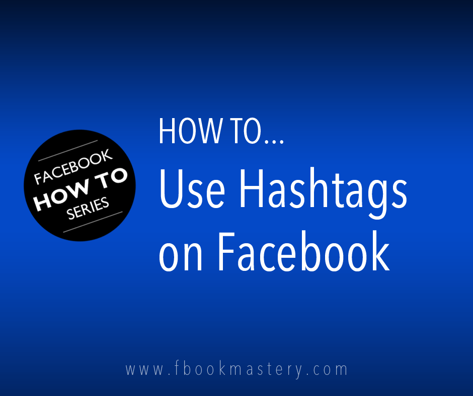 How to Use Hashtag for Facebook