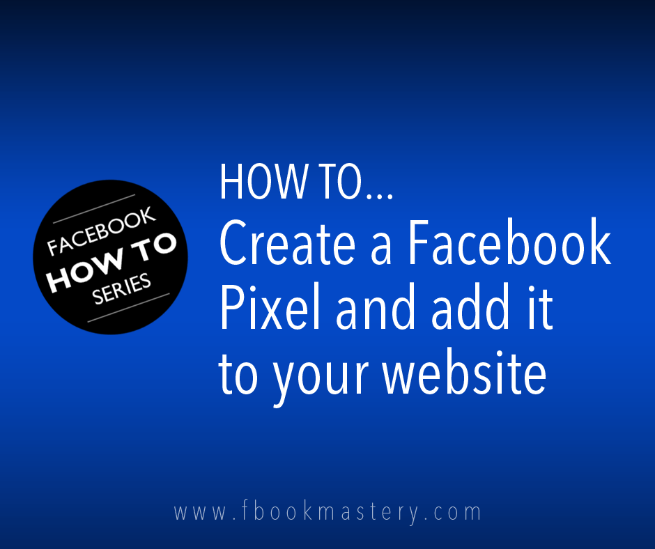 How to Create a Facebook Pixel and add it to your website