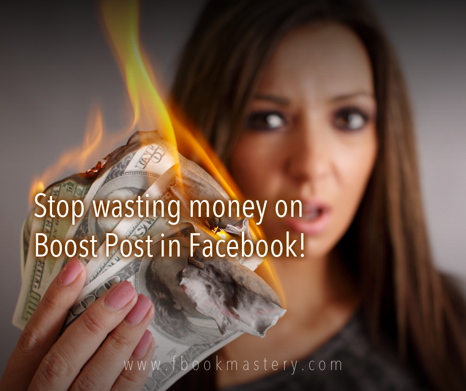 Stop wasting money on Boost Post in Facebook!