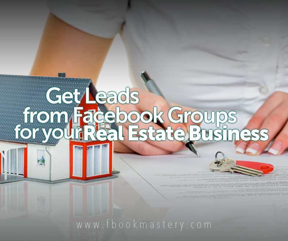 Get Leads from Facebook Groups for your Real Estate Business