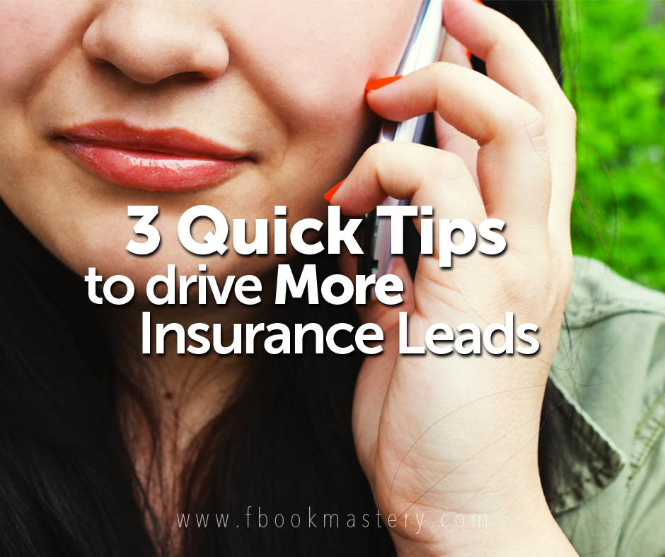3 Quick Tips To Drive More Insurance Leads