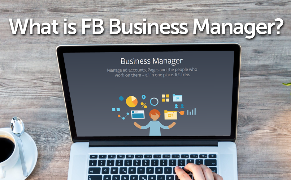 What is FB Business Manager?