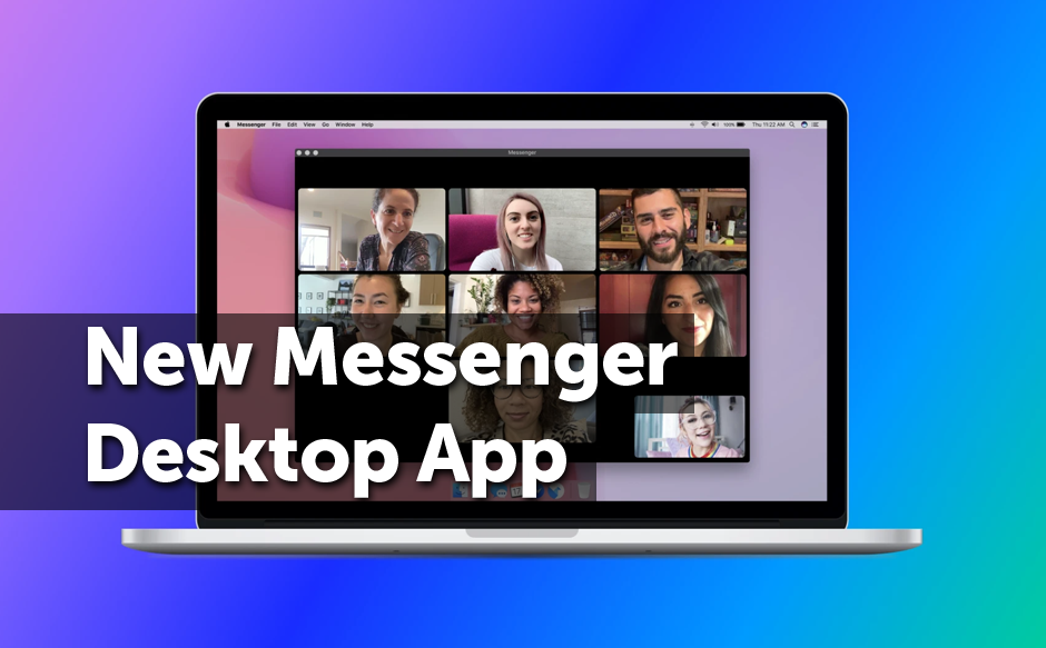 New Messenger Desktop App for Group Video Calls and Chats