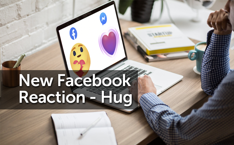 Facebook is adding a 'hug' reaction to show you care during the COVID-19 pandemic