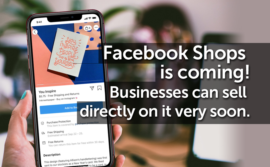 Facebook Shops is coming! Businesses can sell directly on it very soon.