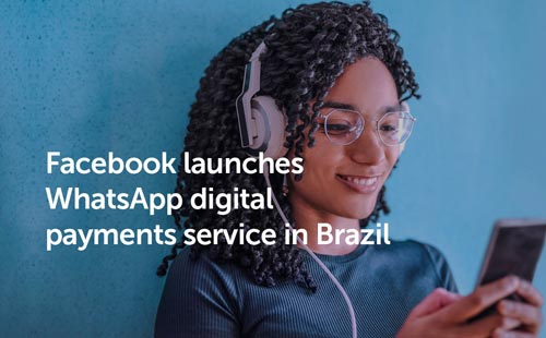Facebook launches WhatsApp digital payments service in Brazil