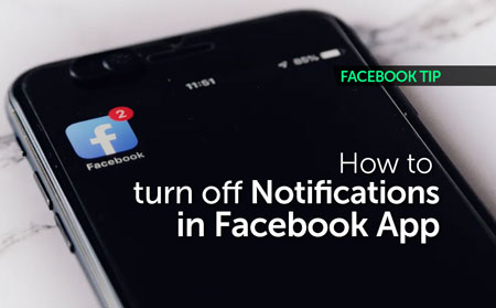How to turn off Notifications in Facebook App