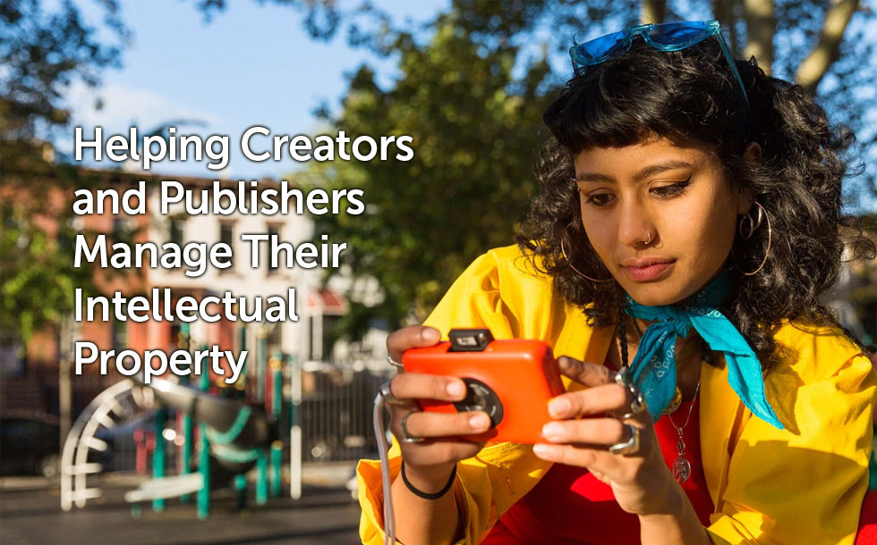 Helping Creators and Publishers Manage Their Intellectual Property