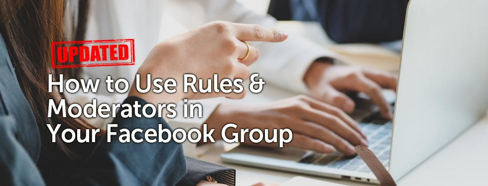 Facebook Mastery - How to Use Rules & Moderators in Your Facebook Group
