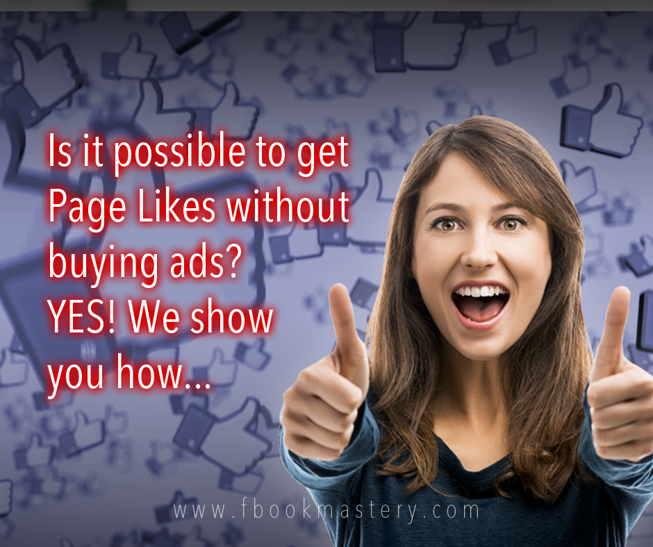 FBook Mastery - Is it possible to get Page Likes without buying ads? YES! We show you how