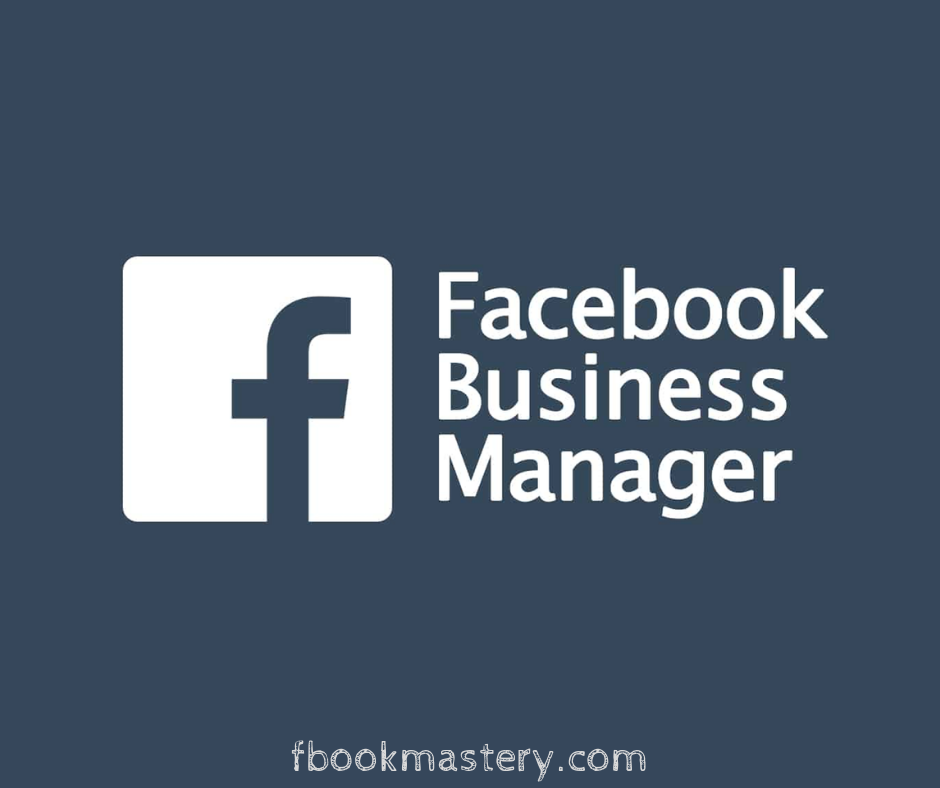 Get the Most Out of Facebook Business Manager