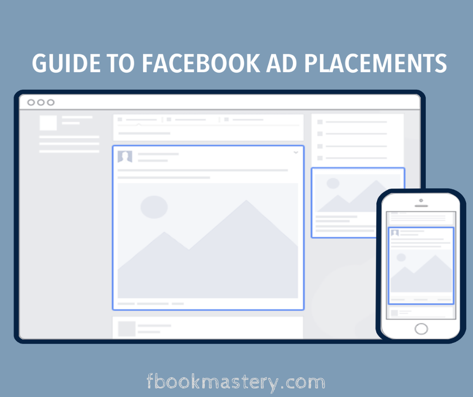 Guide to Facebook Ad Placements: Everything You Need to Know